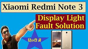 Xiaomi Redmi Note 3 Display Light Fault Solution In Hindi