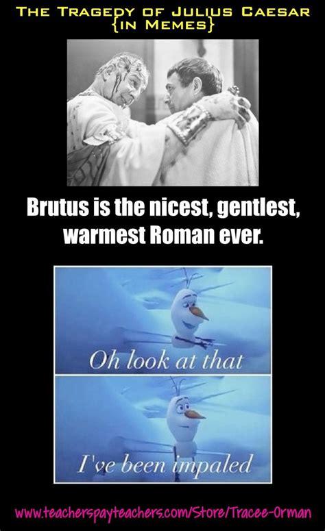 Julius Caesar Memes - shakespeare in memes tragedy of julius caesar so true look at and pretty much