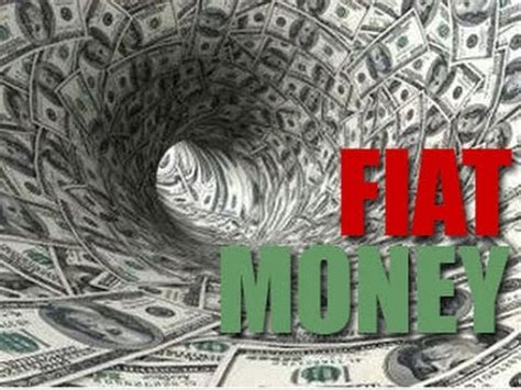 Fiat Currency by What Is Fiat Money