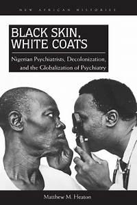 Download  Black Skin  White Coats Nigerian Psychiatrists