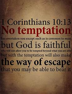 Awwww scripture... Temptation Opportunity Quotes