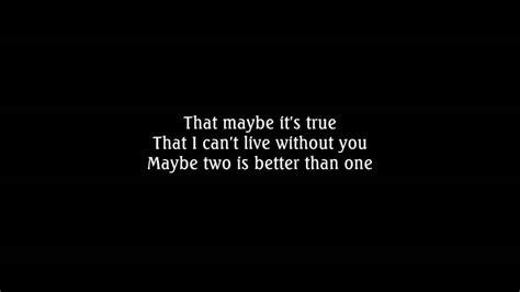Boys Like Girls- Two Is Better Than One (lyrics)