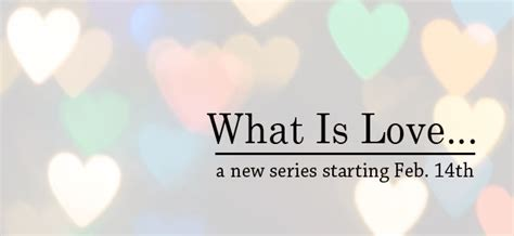 What Is Love  New Series