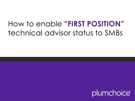 smbs how to enable quot position quot technical advisor status from