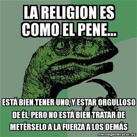 Memes De Religion - meme filosoraptor la religion es como el pene est 225