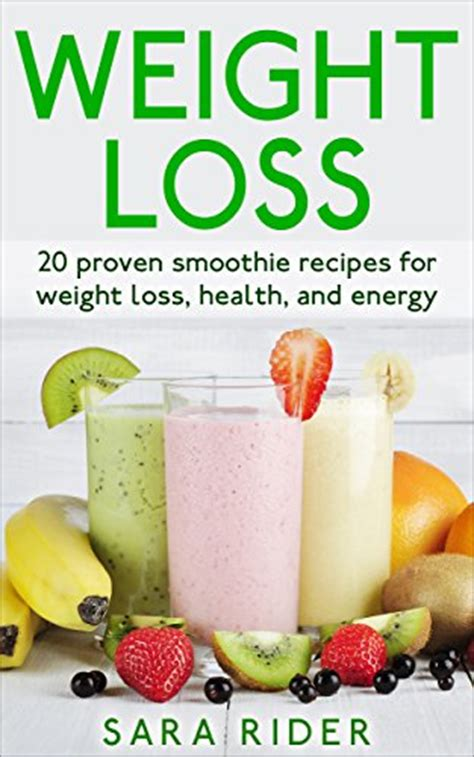 Weight Loss: 20 Proven Smoothie Recipes For Weight Loss