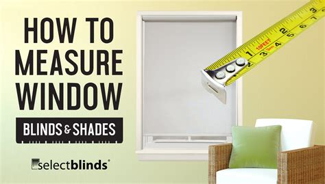 how to measure window blinds and shades selectblinds