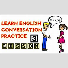 English Conversation Lessons 3  English Speaking Exercises  Learn English Conversation Online