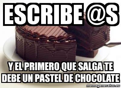 Memes De Chocolate - meme personalizado escribe s y el primero que salga te