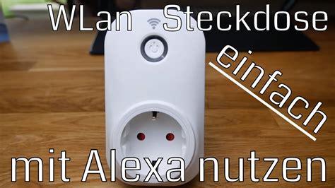 wifi steckdose  alexa einbinden  geht es schnell und