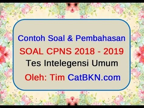 So please help us by uploading 1 new document or like us to download Contoh Soal TIU CPNS 2018 2019 dan Pembahasan Kunci ...