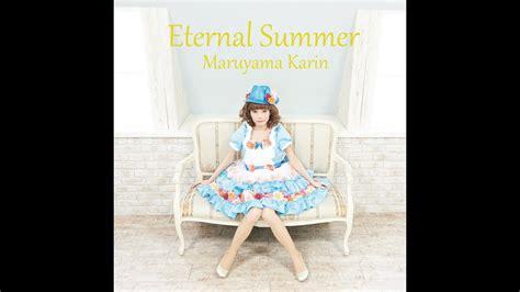 Free Eternal Summer By Parastu 丸山夏鈴 Eternal Summer Pv