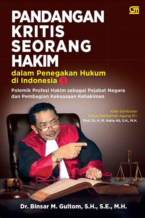 Check spelling or type a new query. Pandangan Kritis Seorang Hakim 4 - Gramedia Pustaka Utama