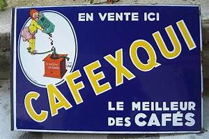 Plaques émaillées Anciennes : plaque emaillee ancienne cafexqui le meilleur des cafes a potence cafe remouleur plaques ~ Medecine-chirurgie-esthetiques.com Avis de Voitures