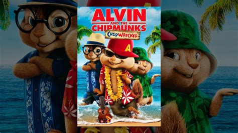alvin   chipmunks chipwrecked youtube