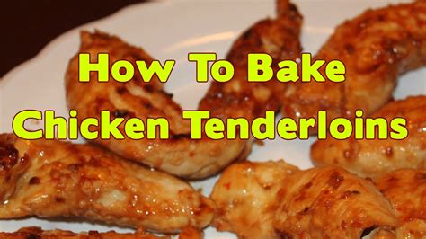 how to bake 3 chicken how to bake chicken tenderloins watch bake chicken tenders youtube