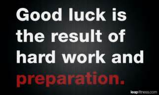 Good Luck Hard Work Quote