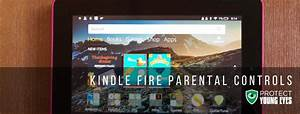 Kindle Fire Parental Controls  Complete Guide From Protect