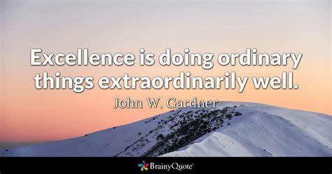 excellence   ordinary  extraordinarily