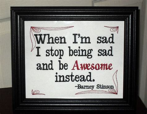 When I'm, Sad, I Stop Being Sad And Be Awesome Instead