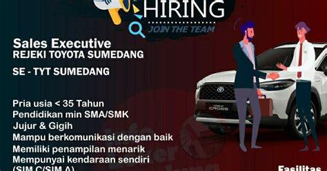 Selamat malam para jobseeker sumedang dan sekitarnya. Lowongan Kerja Sales Executive Rejeki Toyota Agustus 2020 - Info Loker Bandung 2020