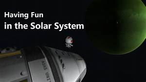 Kerbal Space Program: Having Fun in the Solar System - YouTube