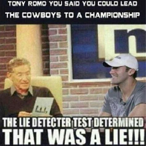 Romo Memes - tony romo on maury that was a lie sports pinterest tony romo funny and people