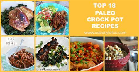 best crock pot meals top 18 paleo crock pot recipes savory lotus