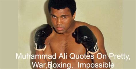 Muhammad Ali Quotes On War,Boxing, Impossible