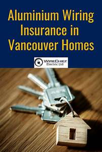 Aluminum Wiring Insurance In Vancouver  With Images