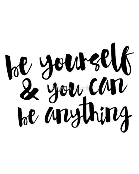 quot inspirational black and white calligraphy typography quote text be yourself quot by alyssa clark