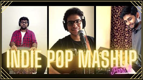 Indie Pop Mashup -Part 2 | Aryans | Band Of Boys | Mohit ...