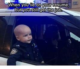 lying on your resume and getting away with it lie on your resume memes of 2017 on me me