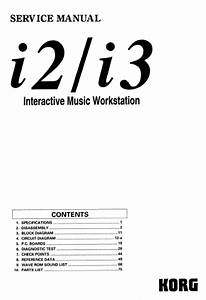 Korg I2    I3 Service Manual With Block And Schematic Diagrams  Test Mode  Parts List  And More