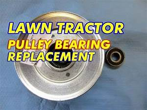 Pulley Bearing Replacement On Lawn Tractor Mowing Deck