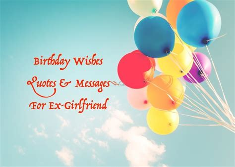 I will never be tired of loving you. Birthday Wishes For Ex-Girlfriend Quotes & Messages