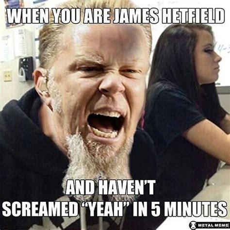 James Hetfield Meme - best 25 metallica funny ideas on pinterest
