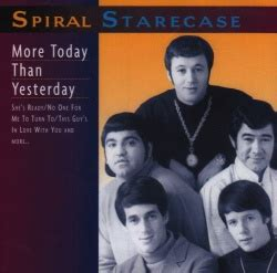 More Today Than Yesterday - Spiral Starecase | Songs ...