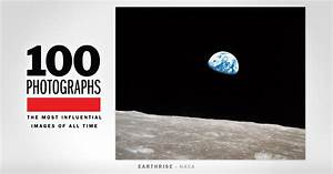 Earthrise | 100 Photographs | The Most Influential Images ...