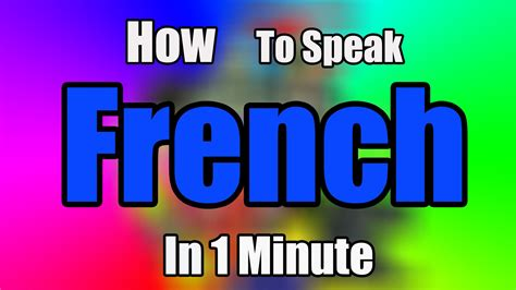 How To Speak French In 1 Minute! [mlg] Youtube