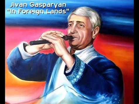 Jivan Gasparyan in Foreign lands Armenian Duduk Youtube
