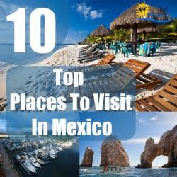 top 10 places to visit in mexico travel me guide