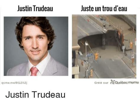 Justin Trudeau Memes - justin trudeau juste un trou d eau cr 233 233 sur arqu 233 bec meme justin trudeau funny meme on sizzle