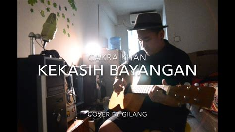 Cakra Khan || Cover By Gilang