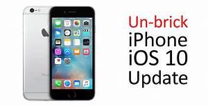 iOS 10 bricked my iPhone