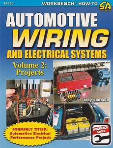 Automotive Wiring And Electrical Systems Volume 2  Projects