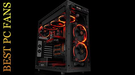best airflow fans 2017 best pc fans of 2017 for your new or current build