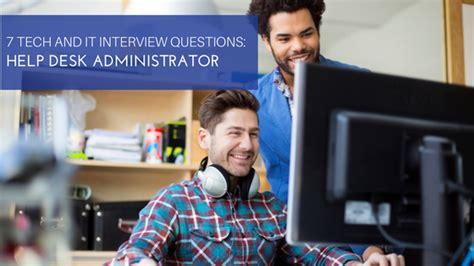 help desk technical interview questions 7 tech and it interview questions help desk administrator