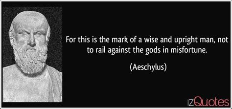 Narcissist/psychopaths maybe good in bed, but, they will never be real men!!! For this is the mark of a wise and upright man, not to rail against the gods in misfortune.
