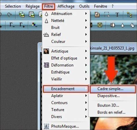 mettre un cadre sur une photo mettre un cadre 224 une photo avec photofiltre astuces pratiques